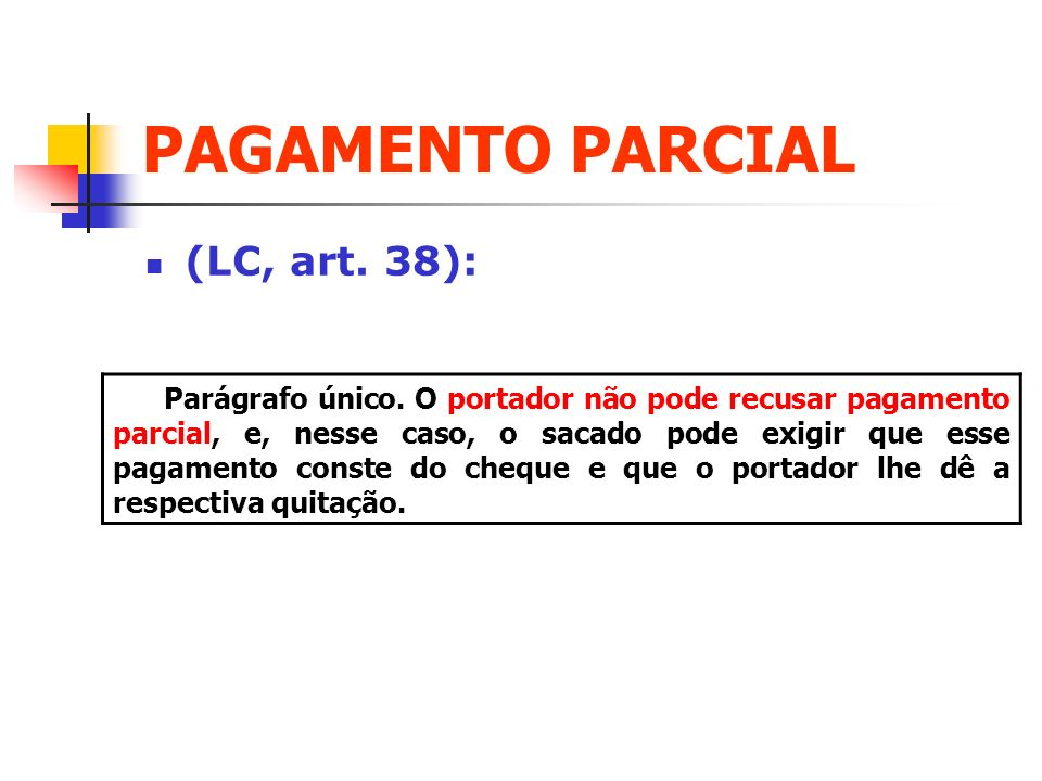 PAGAMENTO PARCIAL (LC, art. 38):