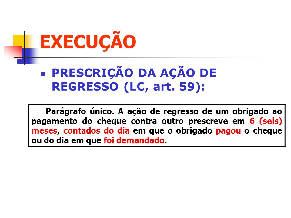EXECUÇÃO PRESCRIÇÃO DA AÇÃO DE REGRESSO (LC, art. 59):