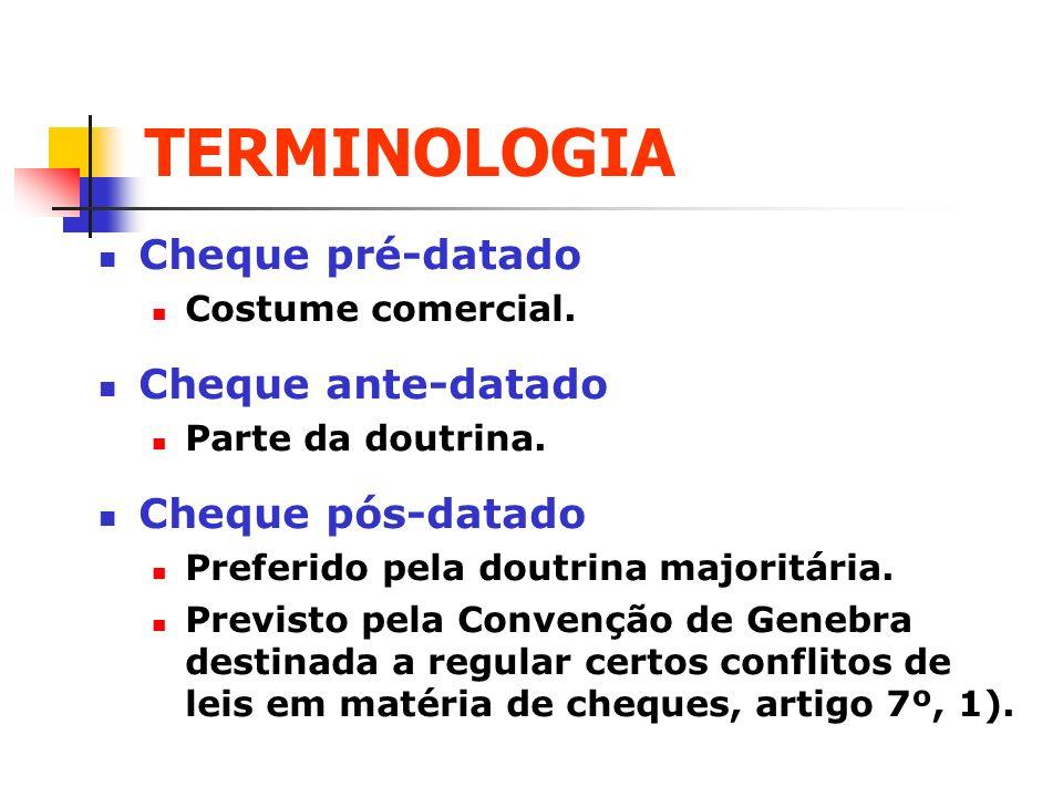 TERMINOLOGIA Cheque pré-datado Cheque ante-datado Cheque pós-datado