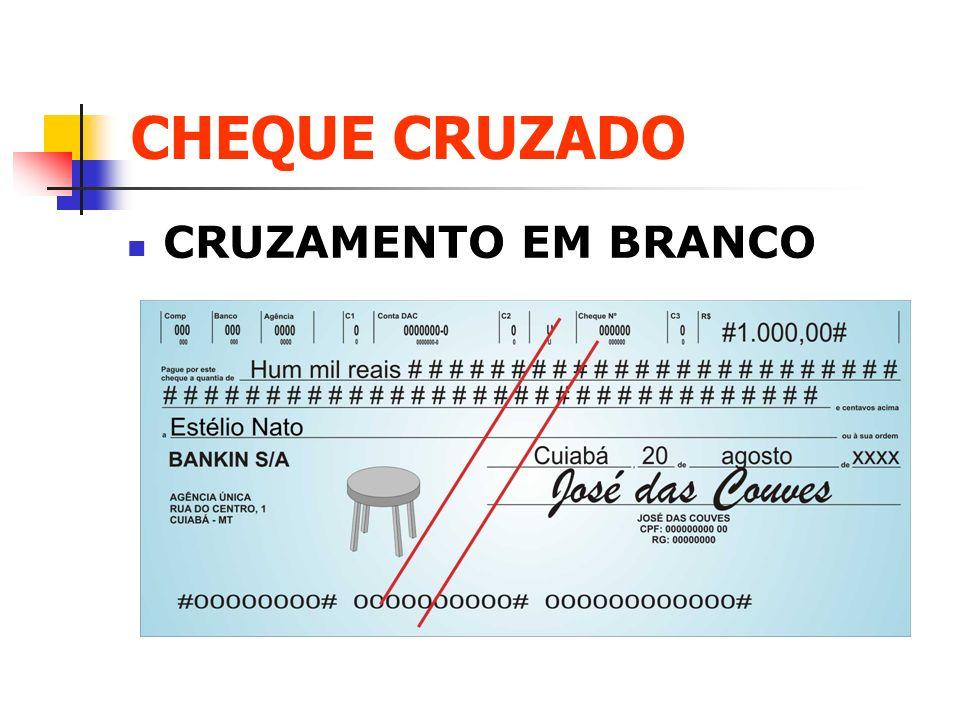 CHEQUE CRUZADO CRUZAMENTO EM BRANCO