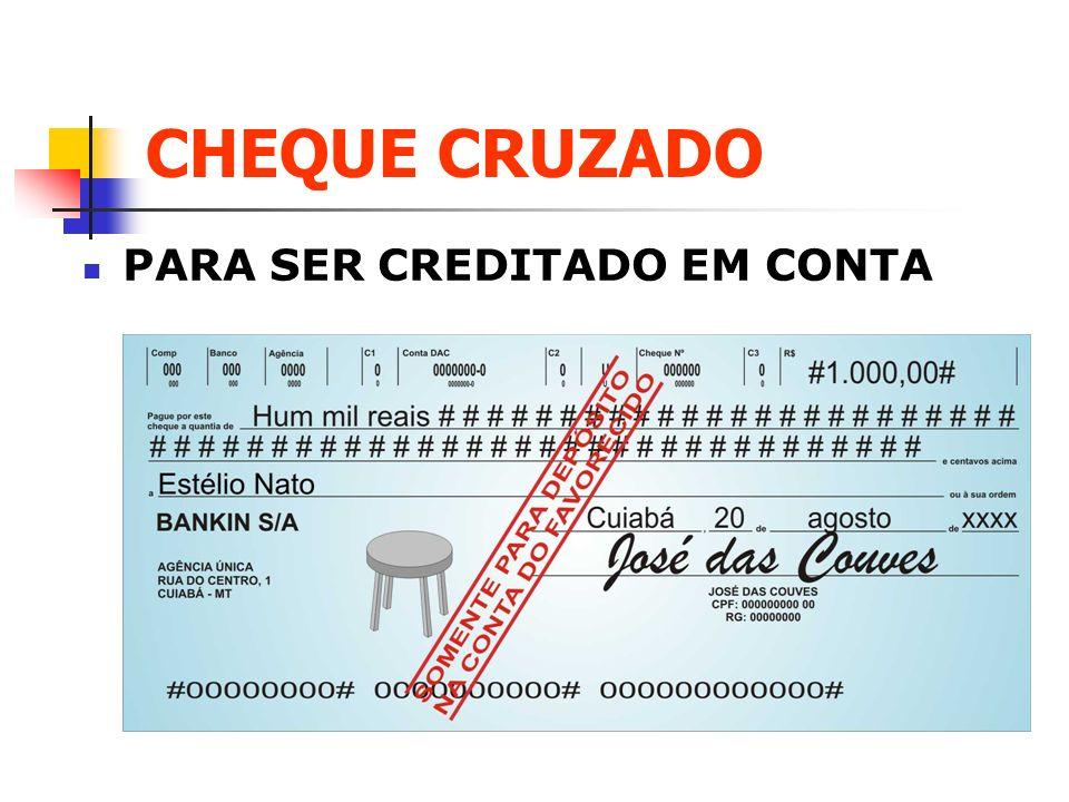 CHEQUE CRUZADO PARA SER CREDITADO EM CONTA