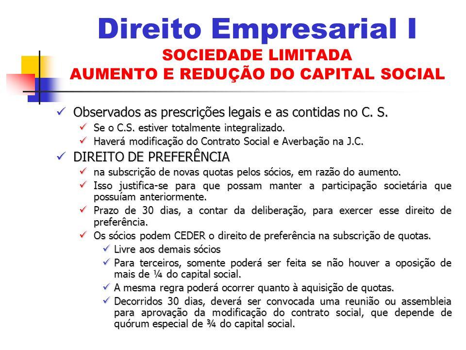 Direito Empresarial I SOCIEDADE LIMITADA AUMENTO E REDUÇÃO DO CAPITAL SOCIAL