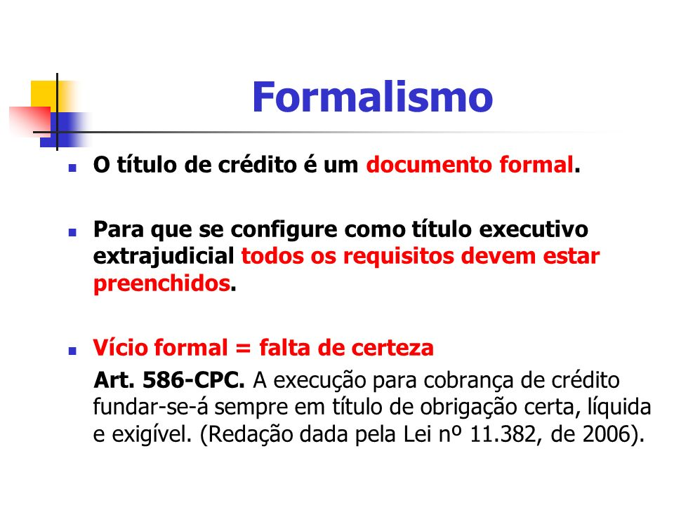 Formalismo O título de crédito é um documento formal.