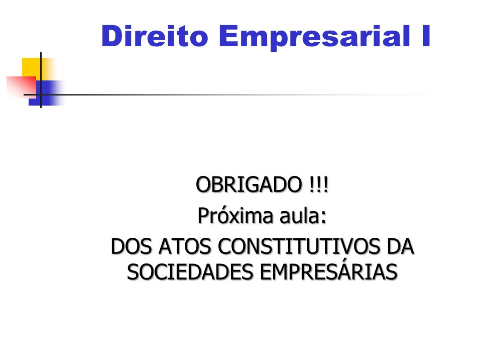 DOS ATOS CONSTITUTIVOS DA SOCIEDADES EMPRESÁRIAS