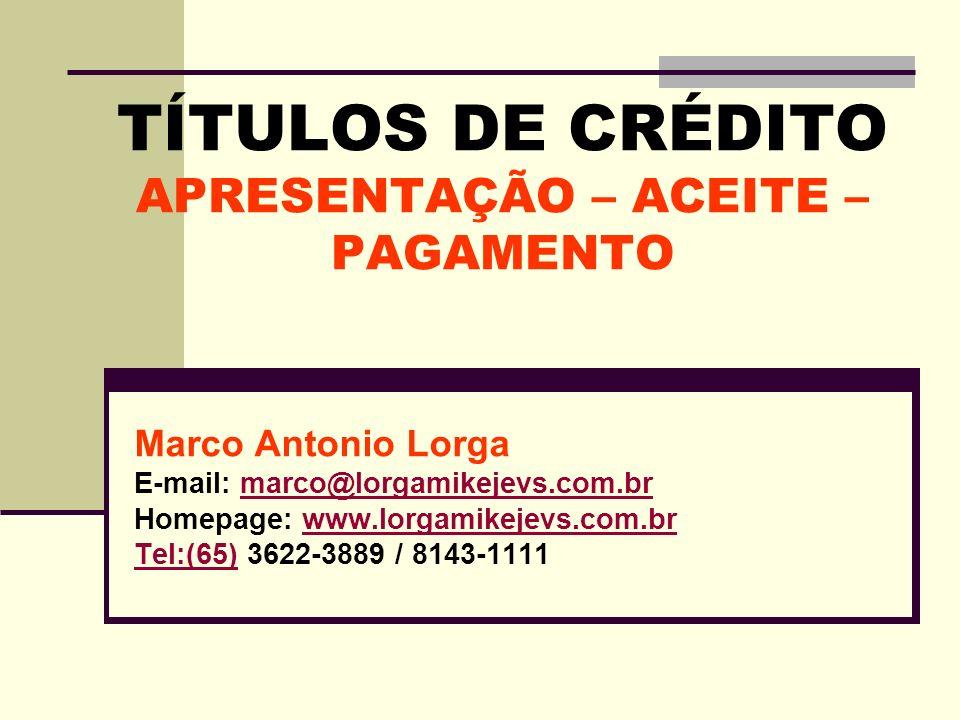 TÍTULOS DE CRÉDITO APRESENTAÇÃO – ACEITE – PAGAMENTO