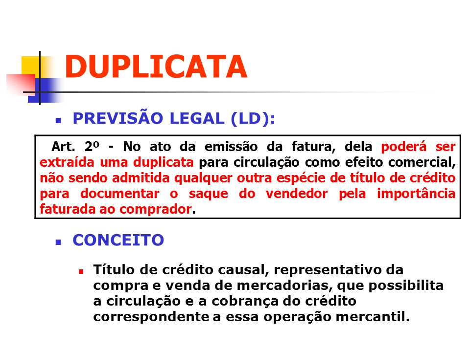 DUPLICATA PREVISÃO LEGAL (LD): CONCEITO