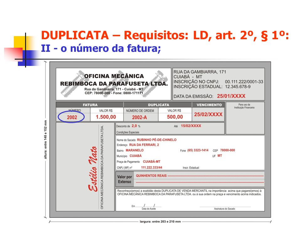 DUPLICATA – Requisitos: LD, art. 2º, § 1º: II - o número da fatura;