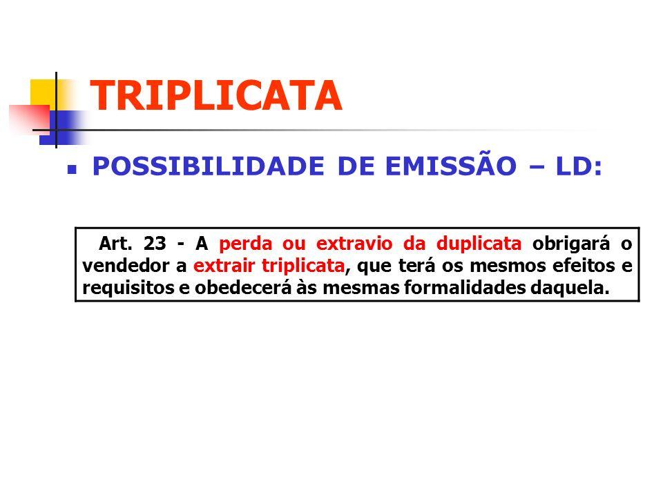 TRIPLICATA POSSIBILIDADE DE EMISSÃO – LD: