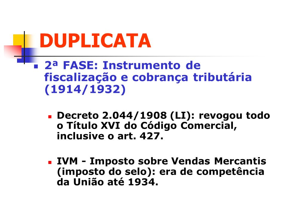 DUPLICATA 2ª FASE: Instrumento de fiscalização e cobrança tributária (1914/1932)