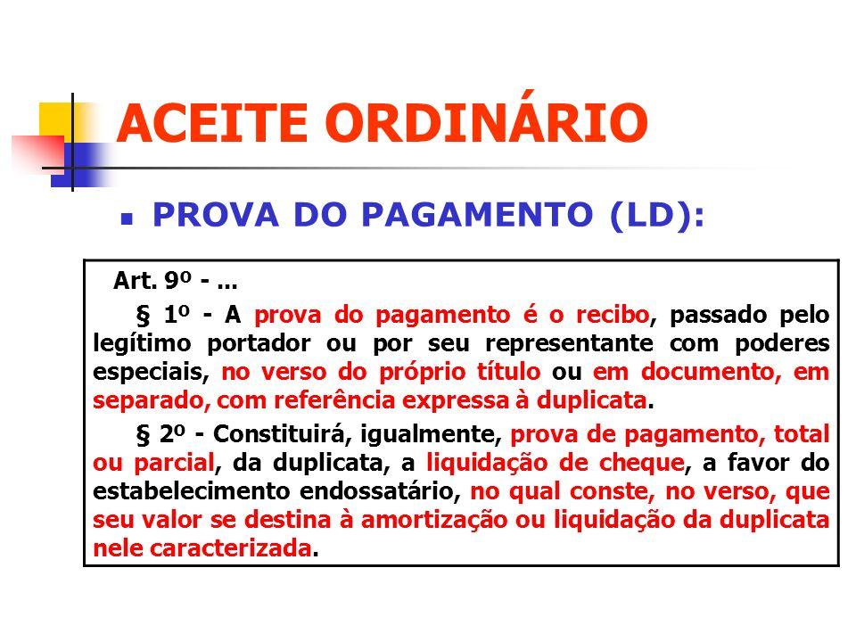 ACEITE ORDINÁRIO PROVA DO PAGAMENTO (LD): Art. 9º - ...
