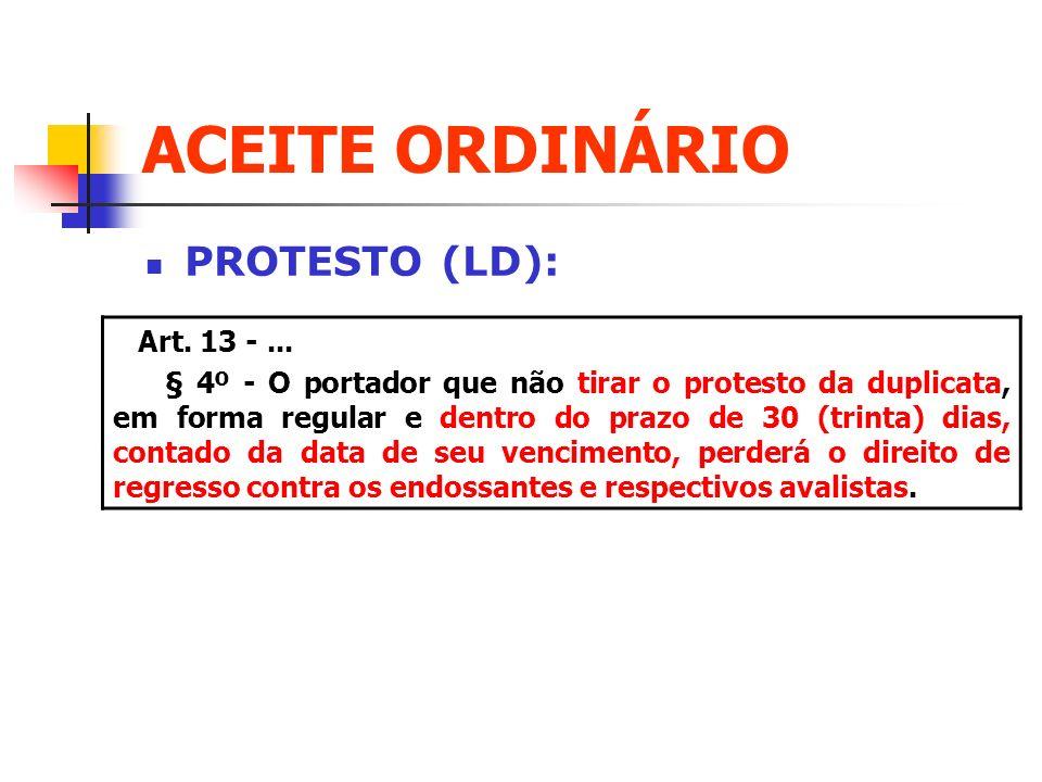 ACEITE ORDINÁRIO PROTESTO (LD): Art. 13 - ...