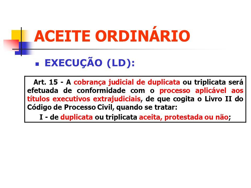 ACEITE ORDINÁRIO EXECUÇÃO (LD):