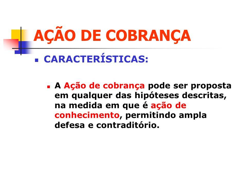 AÇÃO DE COBRANÇA CARACTERÍSTICAS: