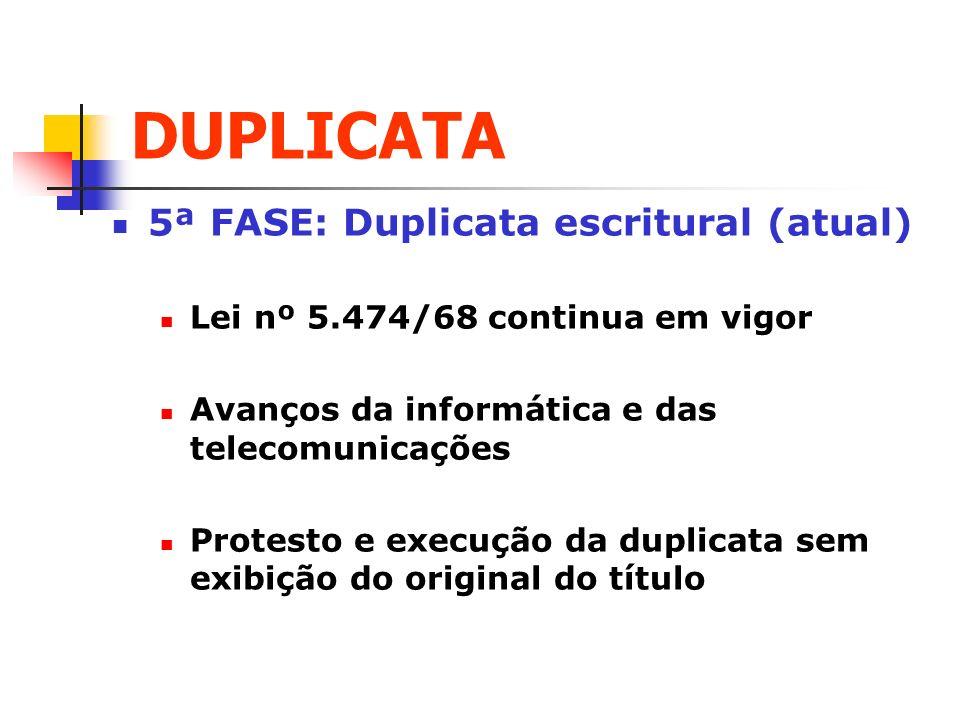 DUPLICATA 5ª FASE: Duplicata escritural (atual)
