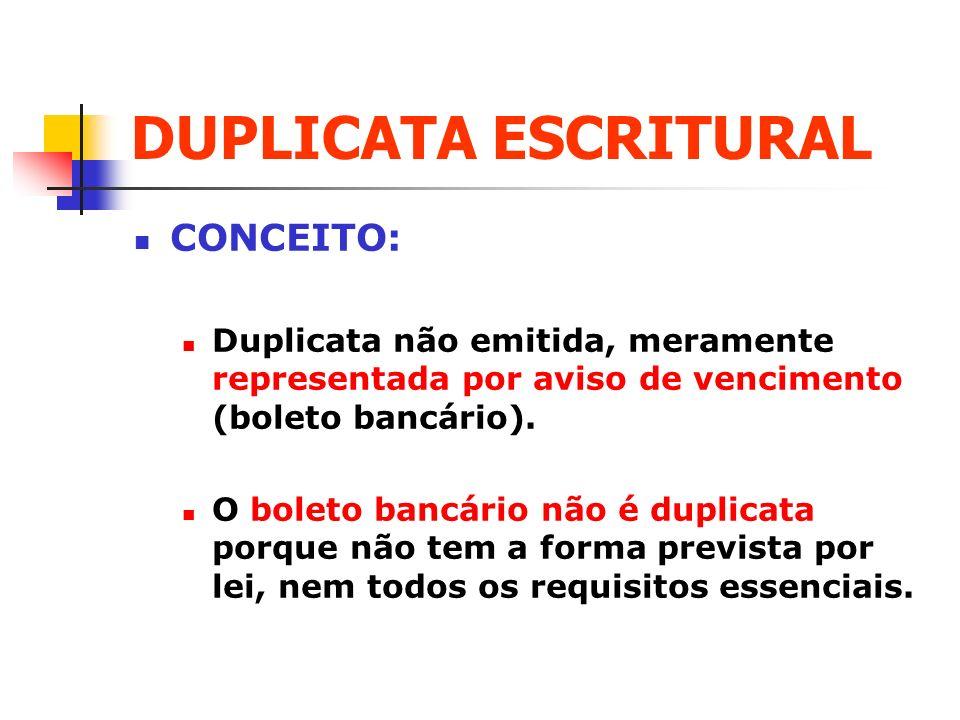 DUPLICATA ESCRITURAL CONCEITO: