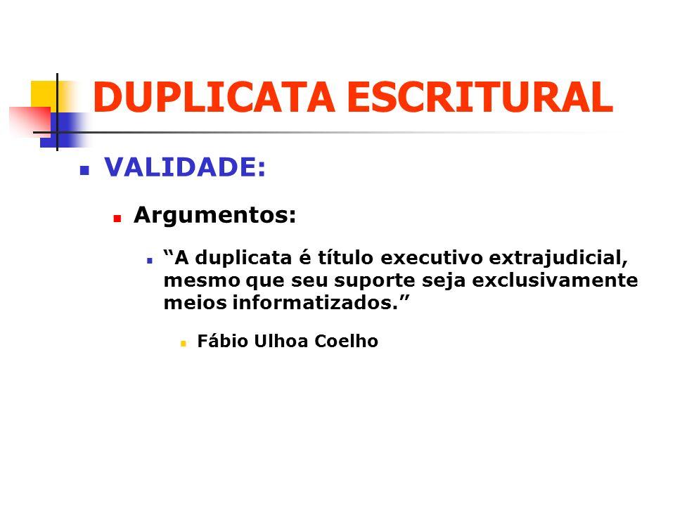 DUPLICATA ESCRITURAL VALIDADE: Argumentos: