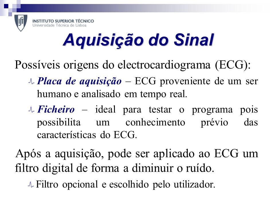 Aquisição do Sinal Possíveis origens do electrocardiograma (ECG):