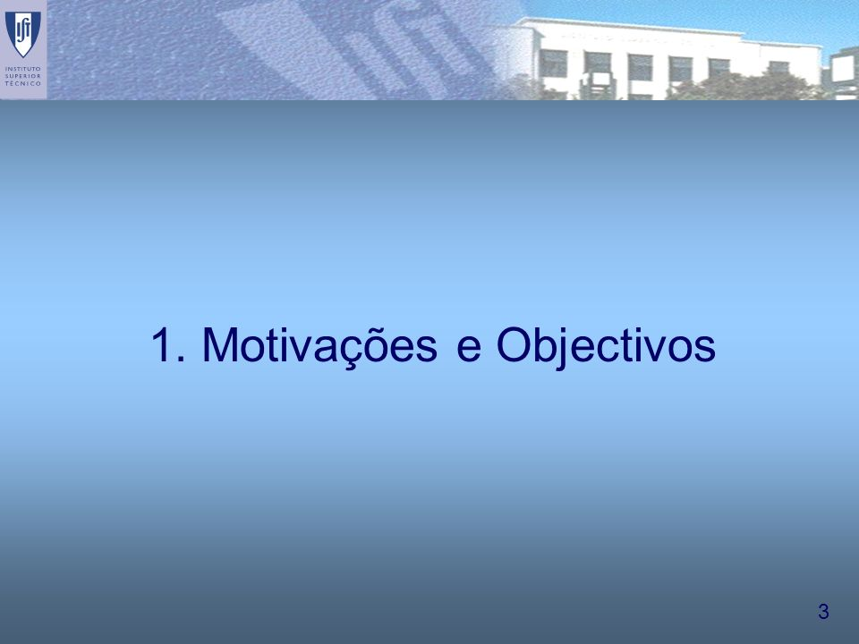 1. Motivações e Objectivos