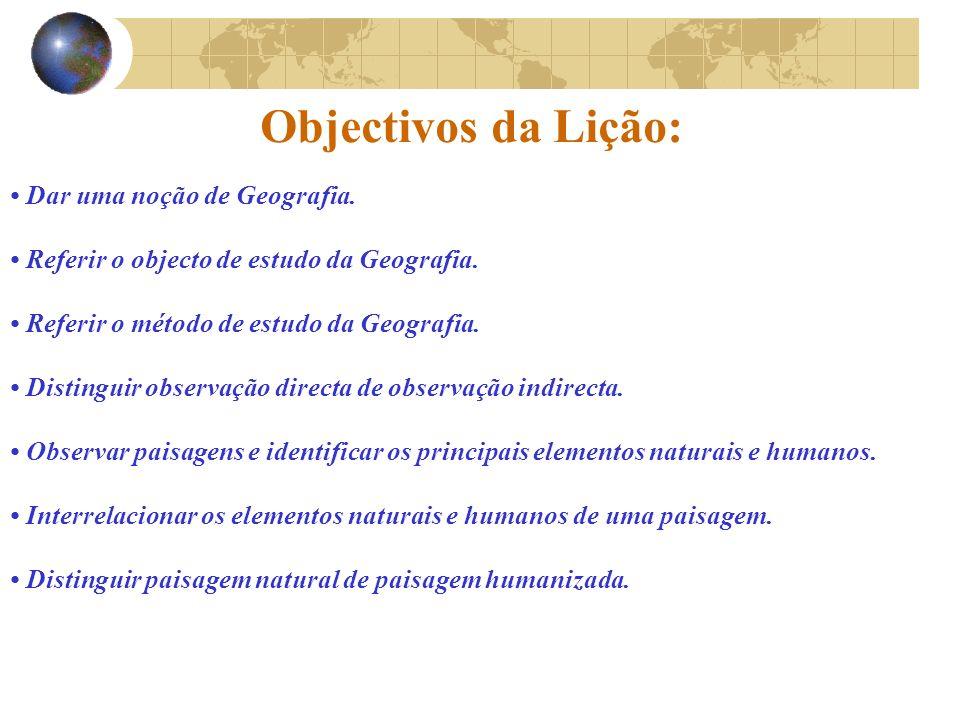 Objectivos da Lição: • Dar uma noção de Geografia.