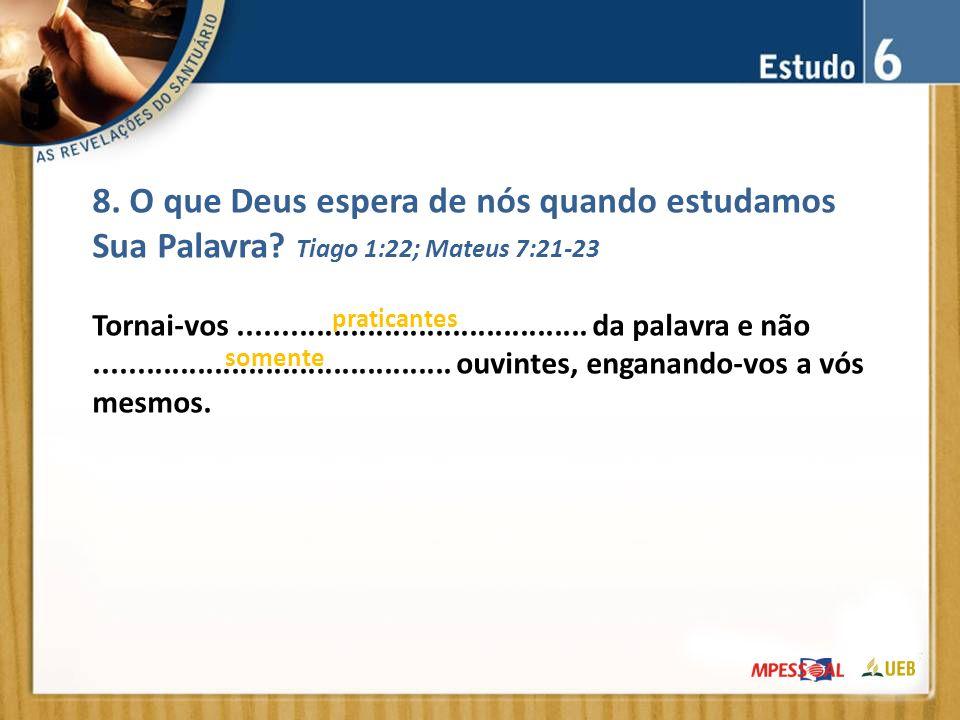 8. O que Deus espera de nós quando estudamos Sua Palavra