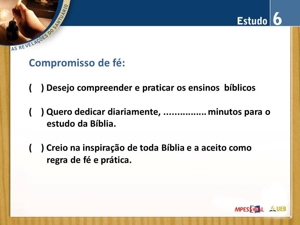 Compromisso de fé: ( ) Desejo compreender e praticar os ensinos bíblicos.
