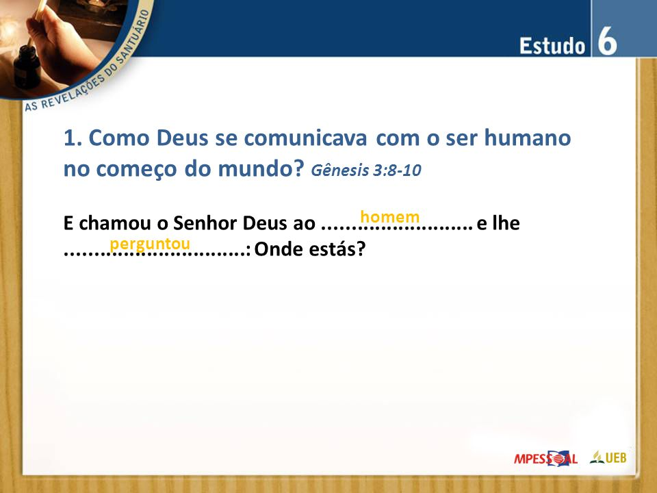 1. Como Deus se comunicava com o ser humano no começo do mundo
