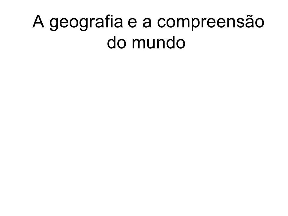 A geografia e a compreensão do mundo
