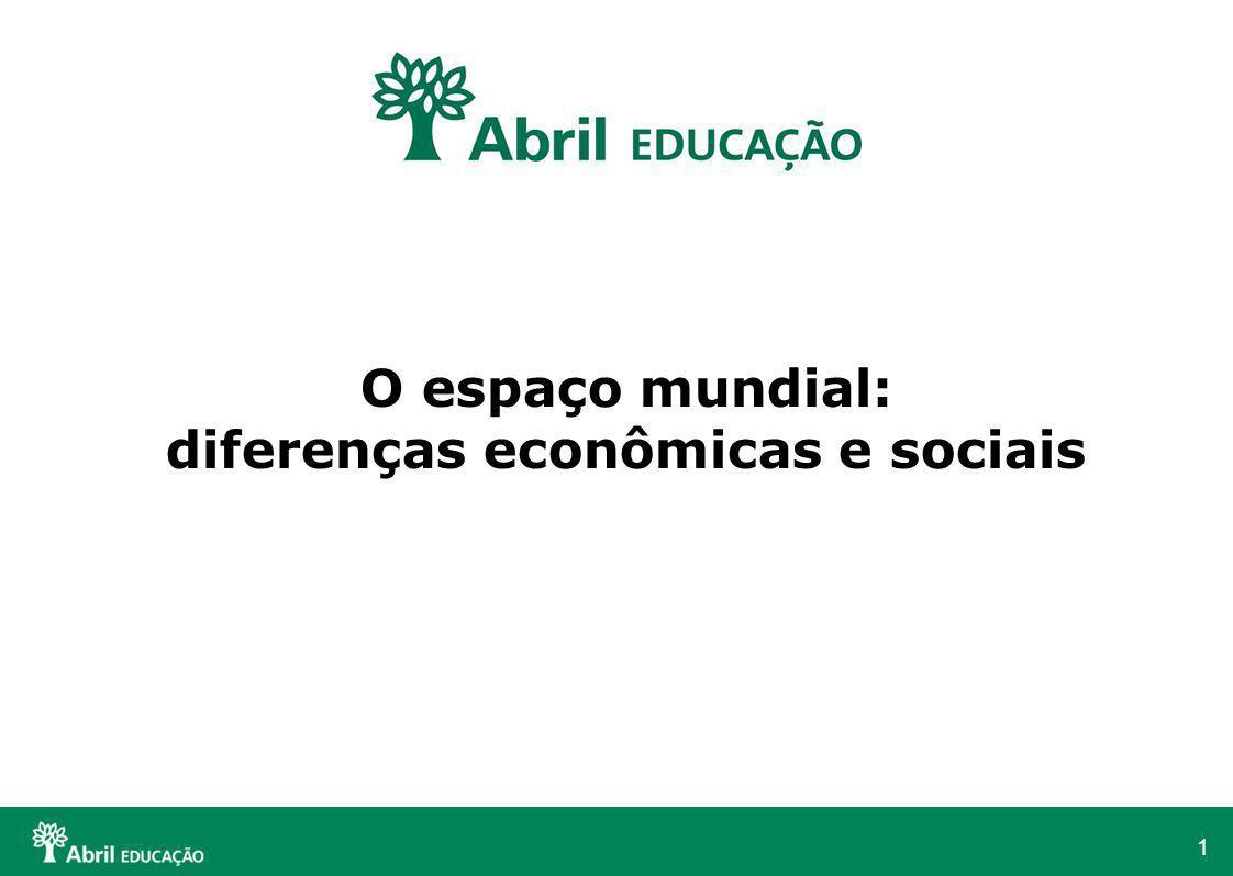 O espaço mundial: diferenças econômicas e sociais