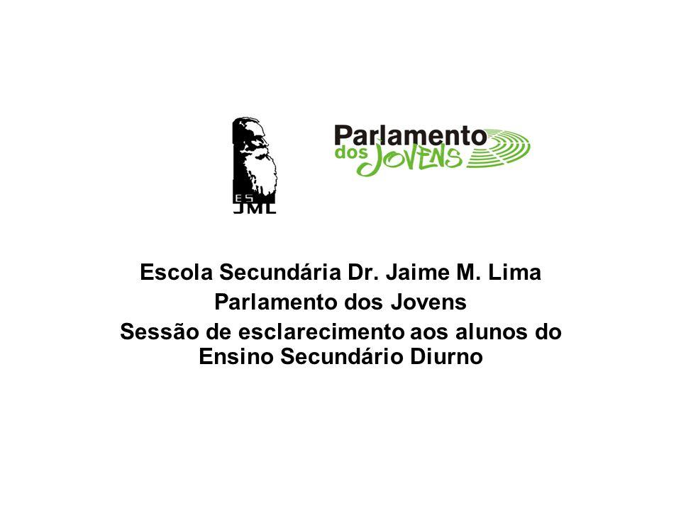 Escola Secundária Dr. Jaime M. Lima Parlamento dos Jovens