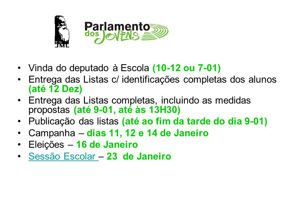 Vinda do deputado à Escola (10-12 ou 7-01)