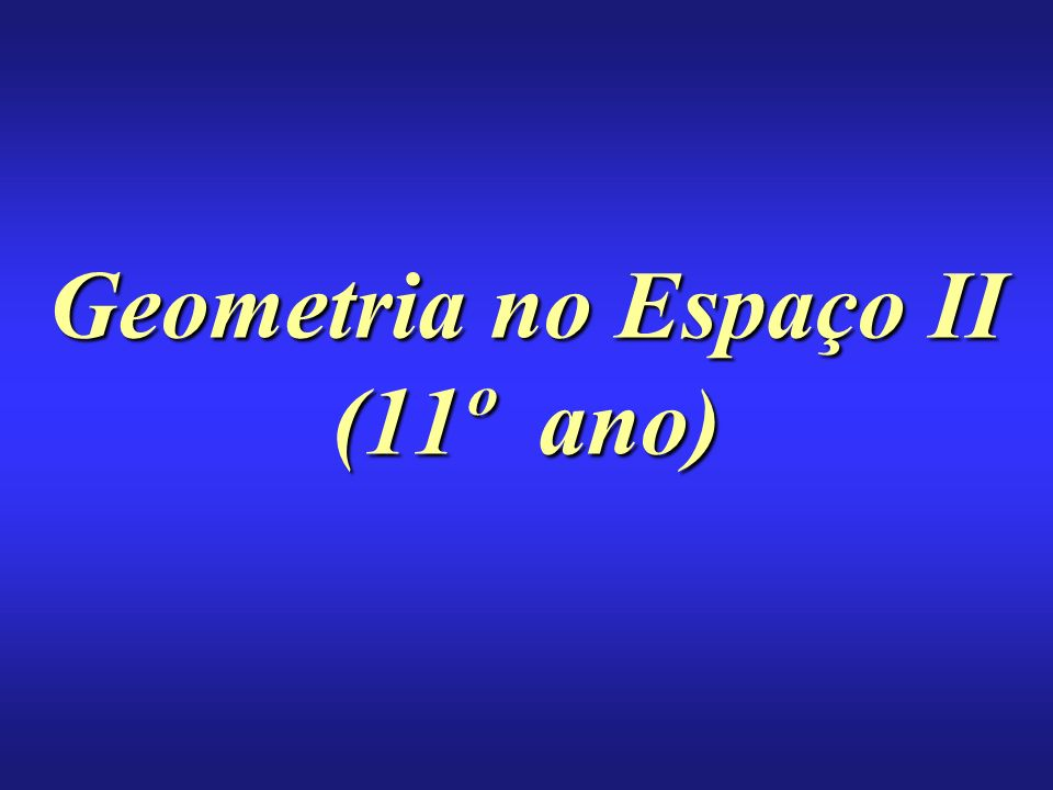 Geometria no Espaço II (11º ano)