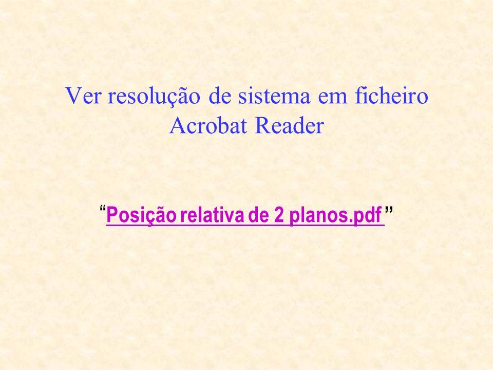 Ver resolução de sistema em ficheiro Acrobat Reader Posição relativa de 2 planos.pdf