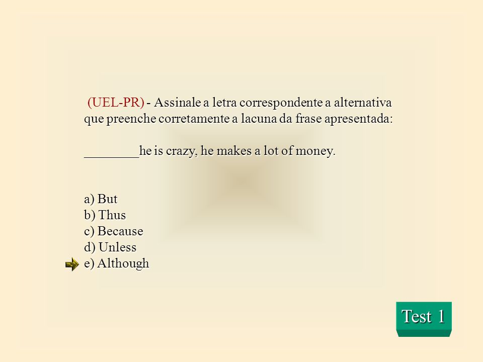 Test 1 (UEL-PR) - Assinale a letra correspondente a alternativa