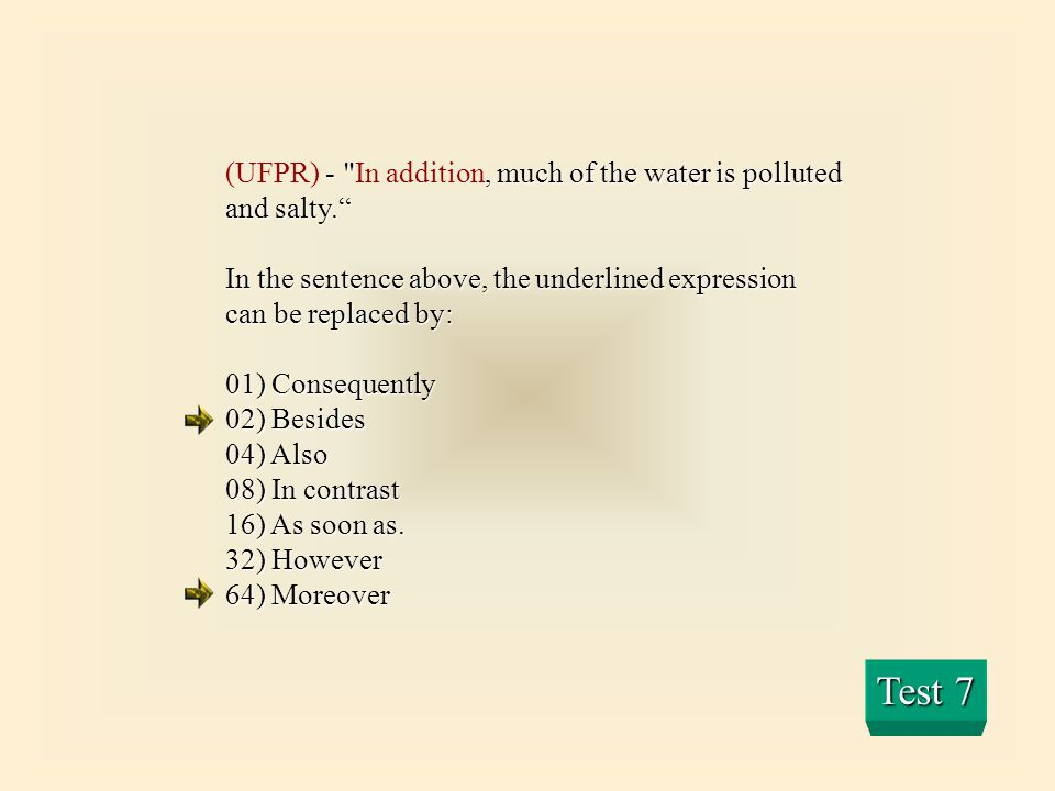Test 7 (UFPR) - In addition, much of the water is polluted