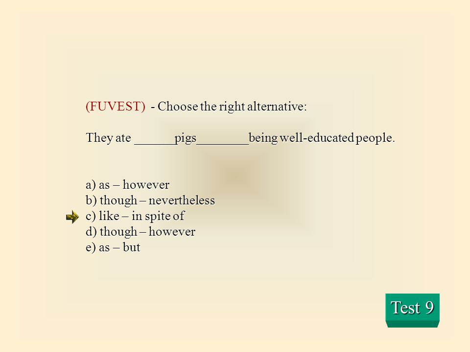 Test 9 (FUVEST) - Choose the right alternative: