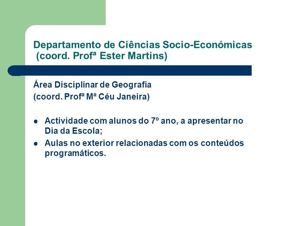 Departamento de Ciências Socio-Económicas (coord. Profª Ester Martins)