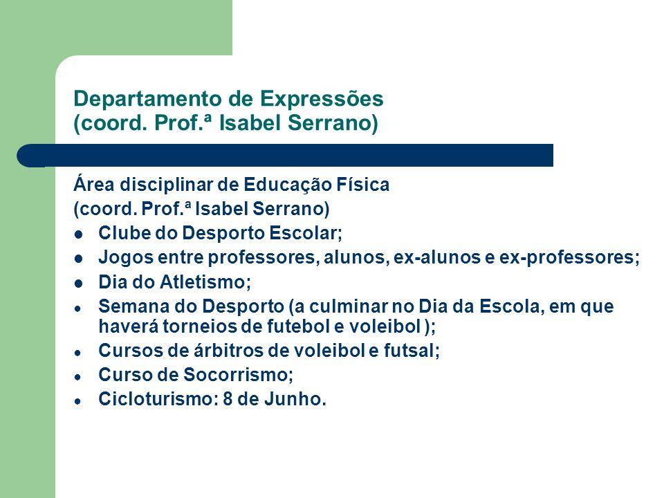 Departamento de Expressões (coord. Prof.ª Isabel Serrano)