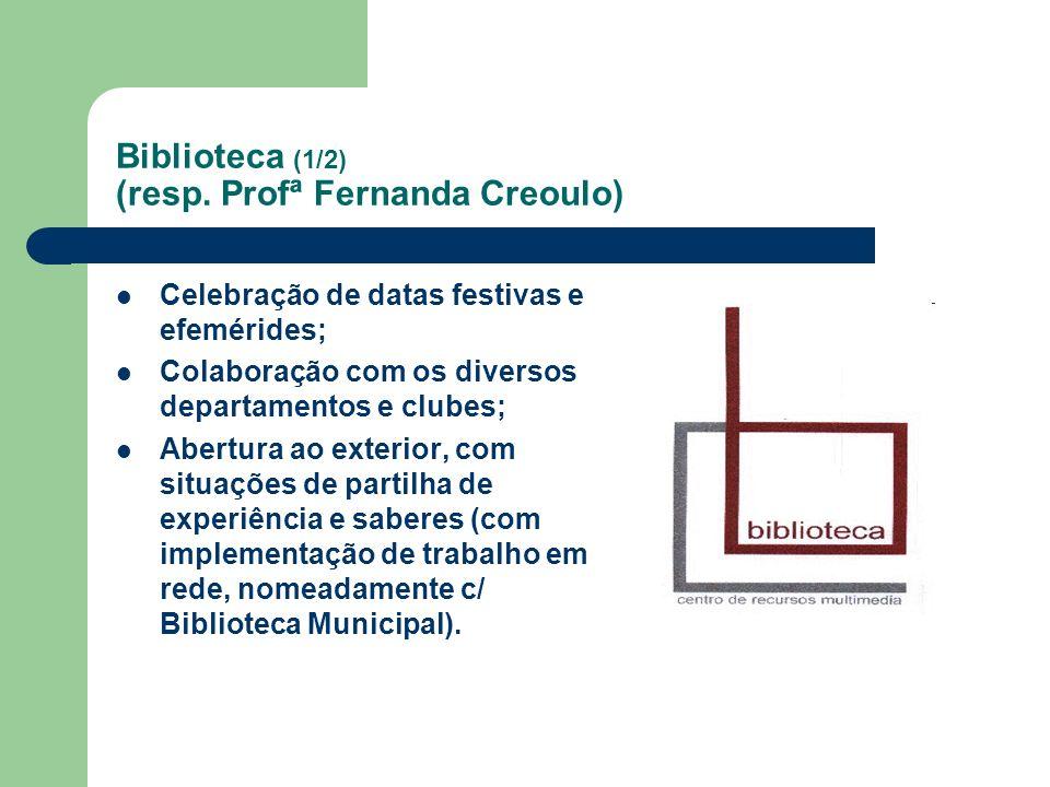 Biblioteca (1/2) (resp. Profª Fernanda Creoulo)