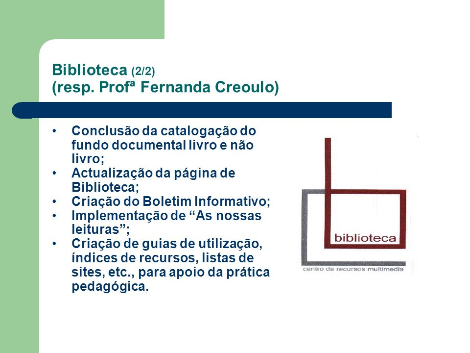 Biblioteca (2/2) (resp. Profª Fernanda Creoulo)