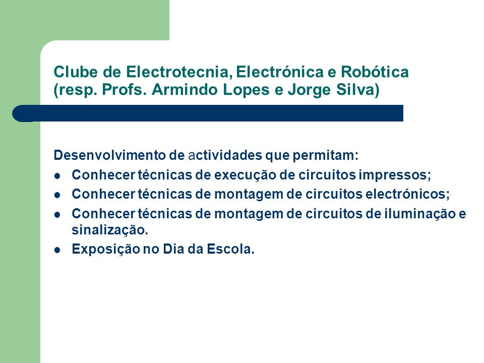 Clube de Electrotecnia, Electrónica e Robótica (resp. Profs