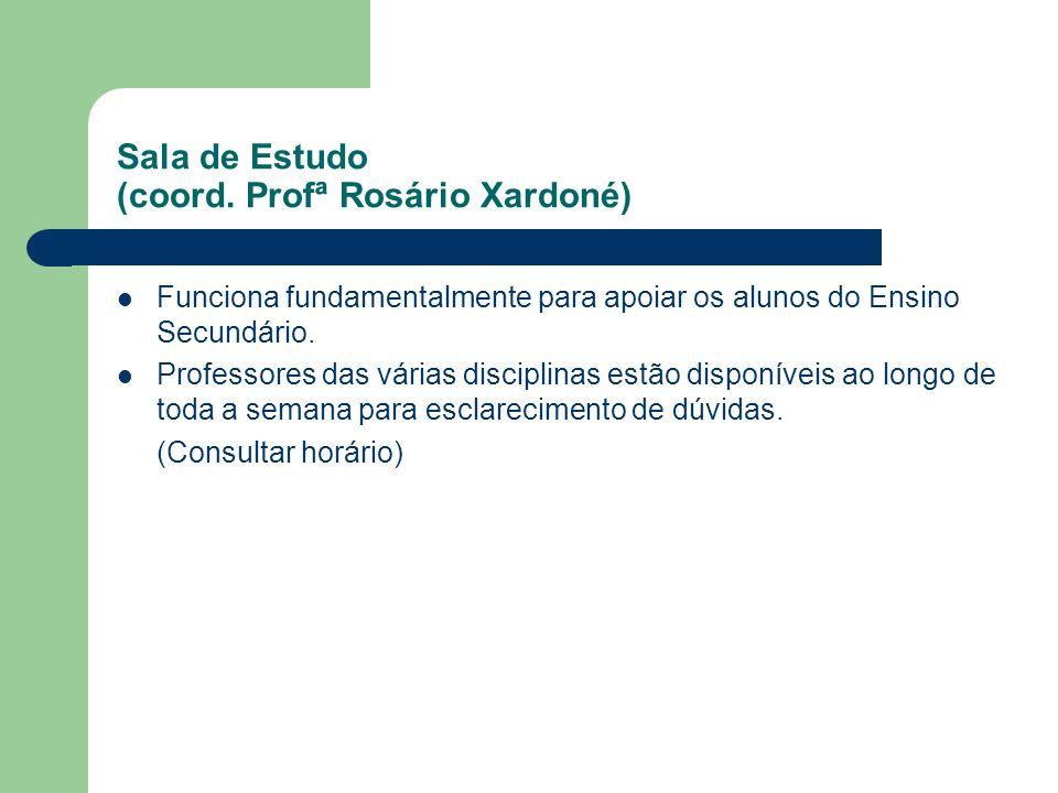 Sala de Estudo (coord. Profª Rosário Xardoné)