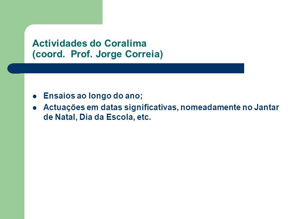 Actividades do Coralima (coord. Prof. Jorge Correia)