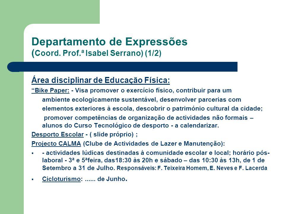 Departamento de Expressões (Coord. Prof.ª Isabel Serrano) (1/2)