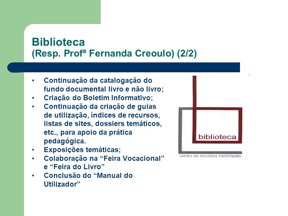 Biblioteca (Resp. Profª Fernanda Creoulo) (2/2)
