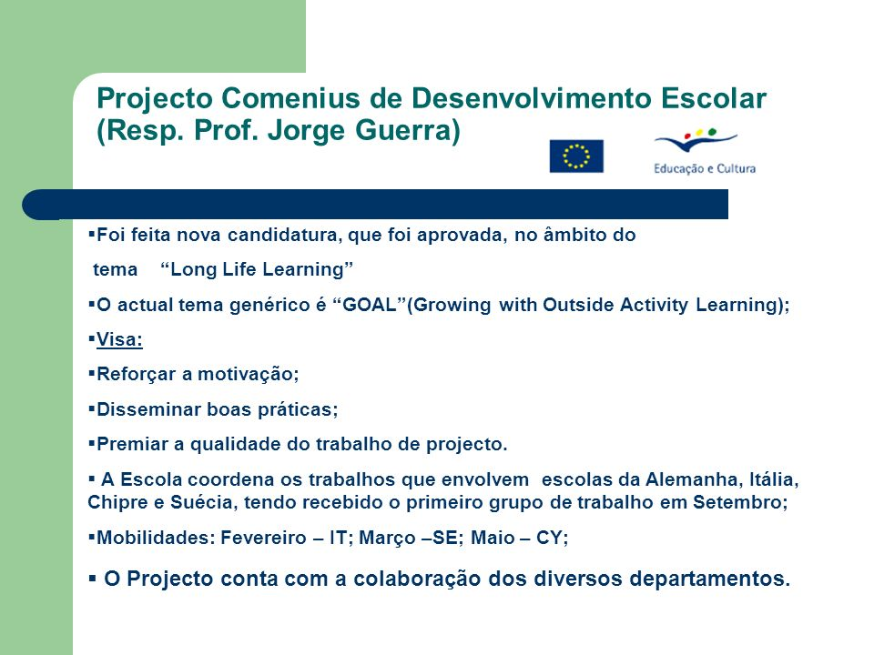 Projecto Comenius de Desenvolvimento Escolar (Resp. Prof. Jorge Guerra)