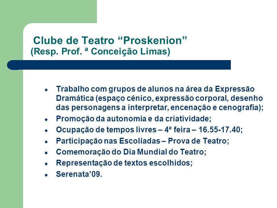 Clube de Teatro Proskenion (Resp. Prof. ª Conceição Limas)