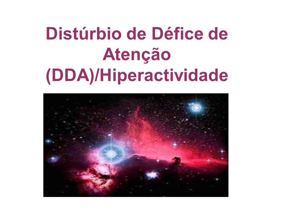 Distúrbio de Défice de Atenção (DDA)/Hiperactividade