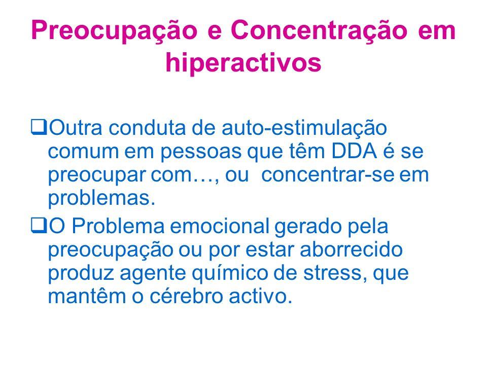 Preocupação e Concentração em hiperactivos