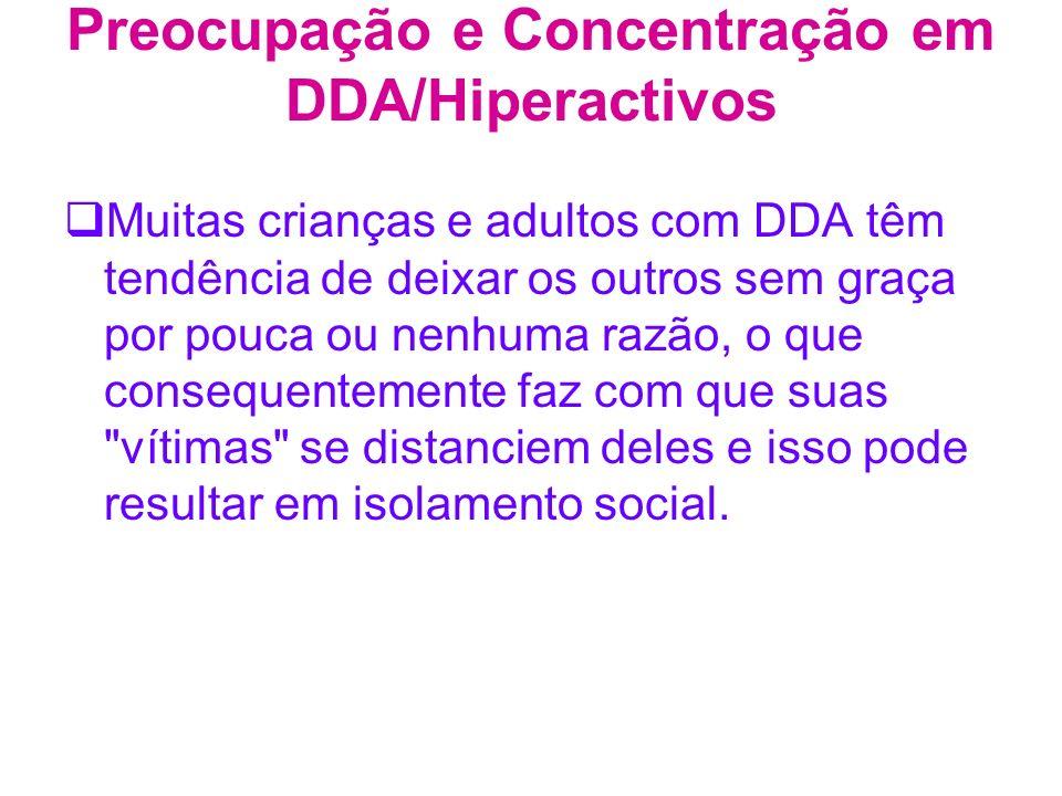 Preocupação e Concentração em DDA/Hiperactivos