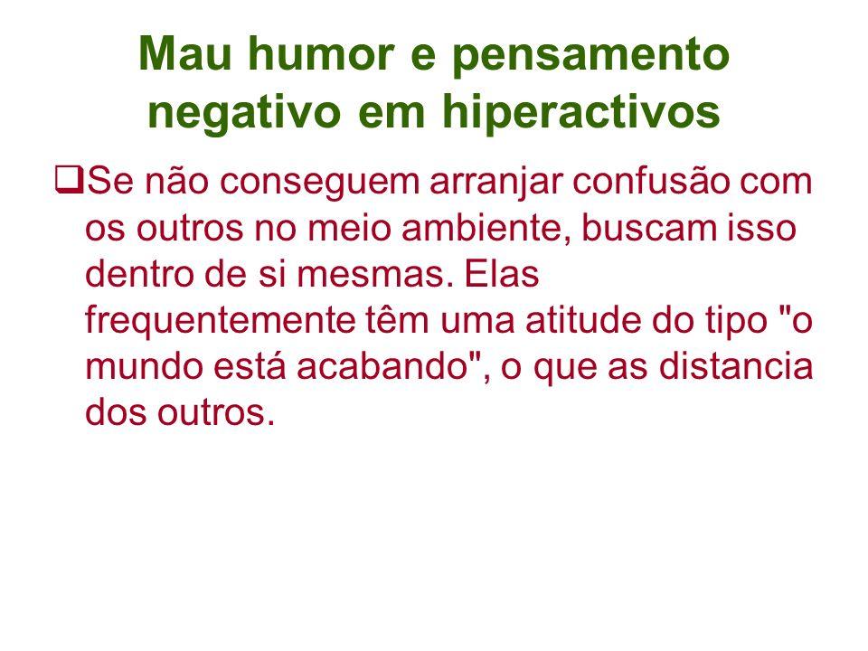 Mau humor e pensamento negativo em hiperactivos